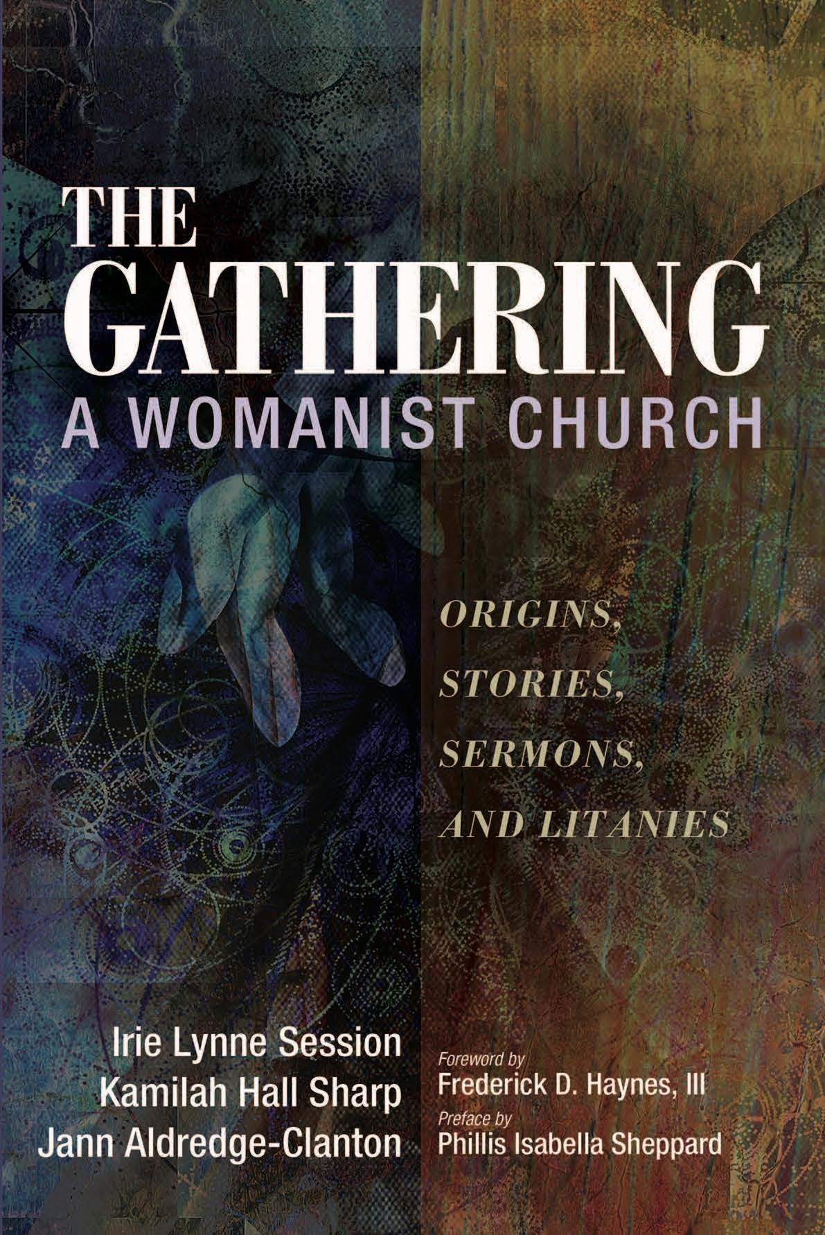 The Gathering, A Womanist Church: Origins, Stories, Sermons, and Litanies