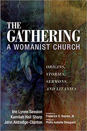 The Gathering, A Womanist Church: Origins, Stories, Sermons, and Litanies, reviewed by Rev. Dr. Courtney Pace